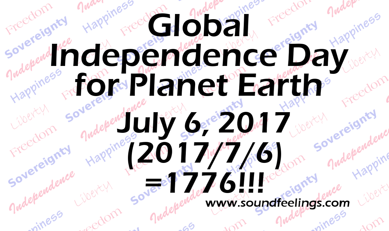 Global Independence Day for Planet Earth- 2017-7-6