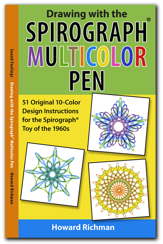 Drawing with the Spirograph® Multicolor Pen. 51 Original 10-Color Design Instructions for the Spirograph® Toy of the 1960s ISBN-13: 978-1-882060-92-4 $9.95 #spirograph #10colorpens http://www.soundfeelings.com/products/spirograph_pen_refills/multicolor_booklet.htm