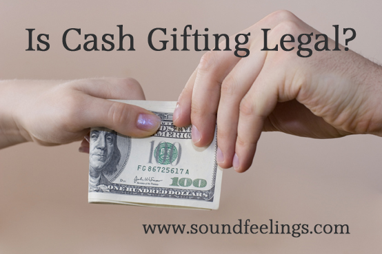Is Cash Gifting Legal?